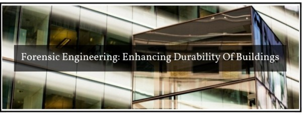 Enhance durability of buildings with forensic engineering